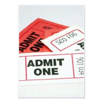 admit one w/ tickets to any party or occasion invitation