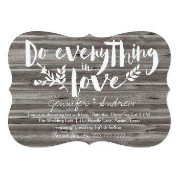 do everything in love bridal invitation