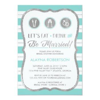 eat drink and be married invitation, faux silver invitation