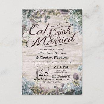 eat drink & be married wedding floral rustic wood invitation