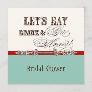 eat, drink n get married bridal shower vintage invitation