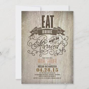 rustic eat drink and be married bridal shower invitation